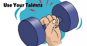 USE-YOUR-TALENTS-2-300x160 Use Your Strengths & Make A Difference
