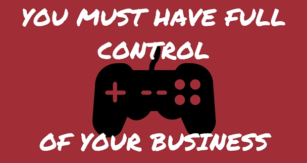 YOU-MUST-HAVE-FULL-CONTROL-2 Starting & Running A Business