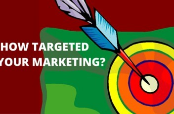 HOW TARGETED IS YOUR MARKETING?