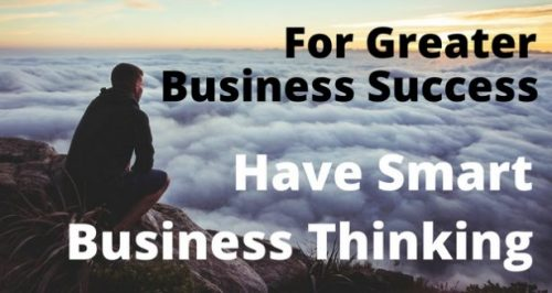 For Greater Business Success, Have Smart Business Thinking