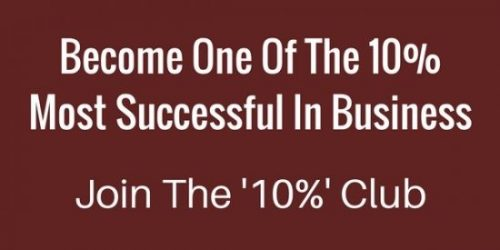 Become One Of The 10% Most Success In Business. Join the 10% Club. Learn how to create a successful business from a business coach.