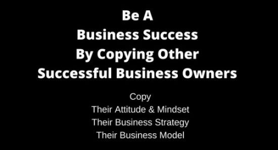 Be A Business Success By Copying Other Successful Businesses
