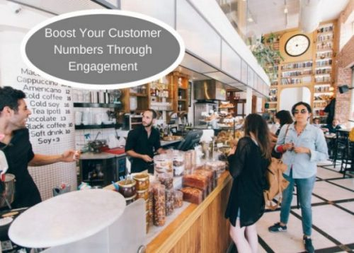 Boost Your Customer Numbers Through Engagement