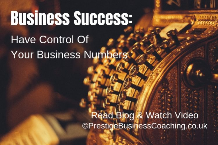 Business Success - Have control of your business numbers & financials