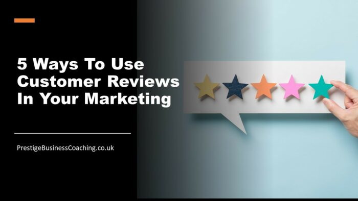 5 Ways To Use Customer Reviews In Your Marketing